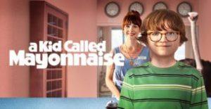 A Kid Called Mayonnaise (2017)