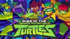 Rise of The Teenage Mutant Ninja Turtles (2018)