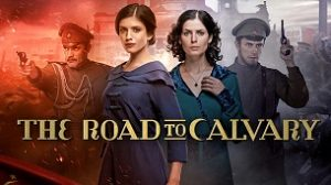 The Road to Calvary (Khozhdenie po mukam) (2017)