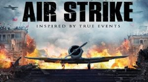 Air Strike – Bombardamentul (2018)
