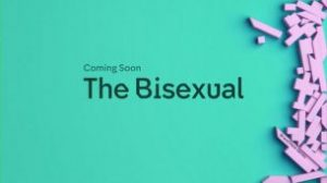The Bisexual (2018)