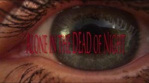 Alone in the Dead of Night (2017)
