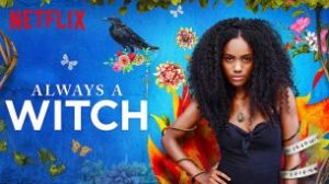 Always a Witch (Siempre bruja) (2019)