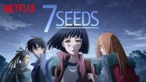 7 Seeds (2019)