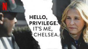 Hello, Privilege. It's Me, Chelsea (2019)