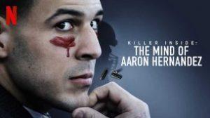 Killer Inside: The Mind of Aaron Hernandez (2020)