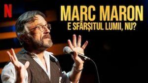 Marc Maron: E sfârșitul lumii, nu?