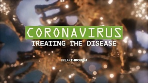 Breakthrough: Coronavirus – Treating the Disease