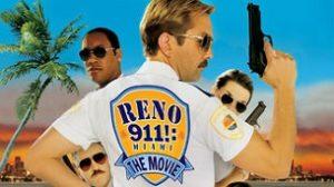 Reno 911!: Miami (2007)