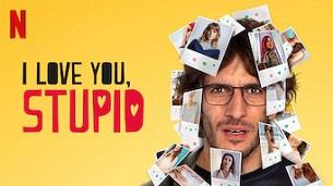 I Love You, Stupid (2020)