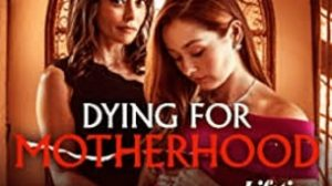 Dying for Motherhood (2020)