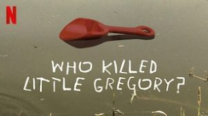 Who Killed Little Gregory? (2020)