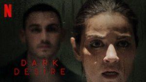 Dark Desire (Oscuro Deseo) (2020)