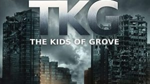 TKG: The Kids of Grove (2020)