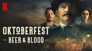 Oktoberfest: Beer & Blood (2020)