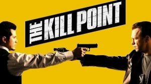 The Kill Point (2007)