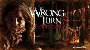 Wrong Turn 5: Bloodlines (2012)