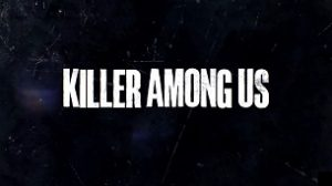 Killer Among Us (2021)