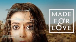 Made For Love (2021)