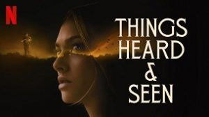 Things Heard & Seen (2021)