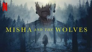 Misha and the Wolves (2021)
