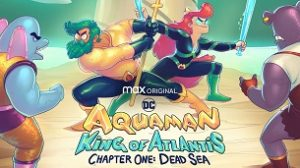Aquaman: King of Atlantis (2021)