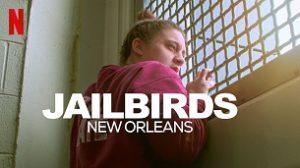 Jailbirds: New Orleans (2021)